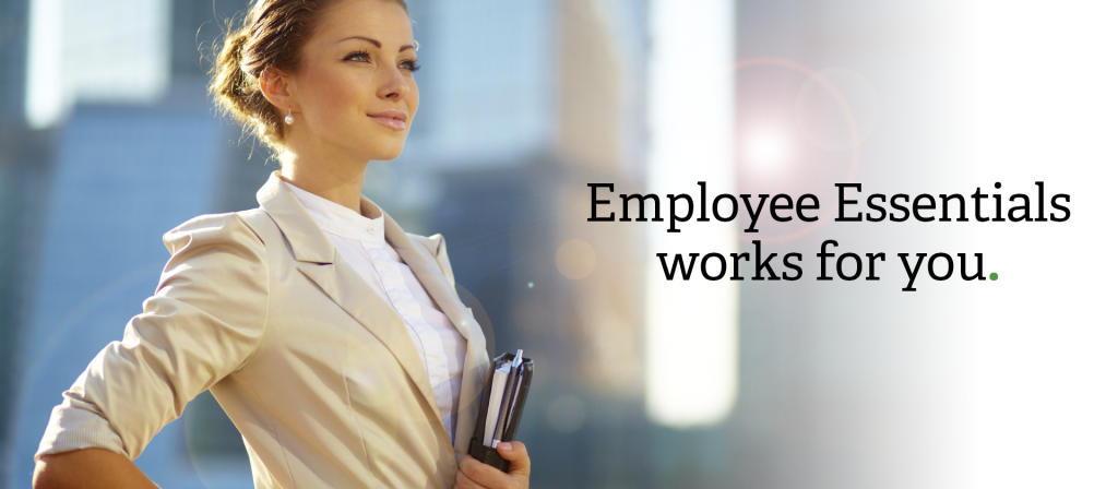 Employee Essentials works for you.